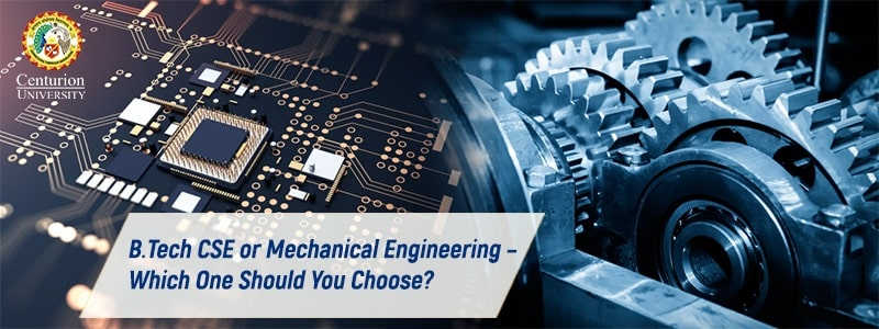 B.Tech CSE or Mechanical Engineering – Which One Should You Choose?